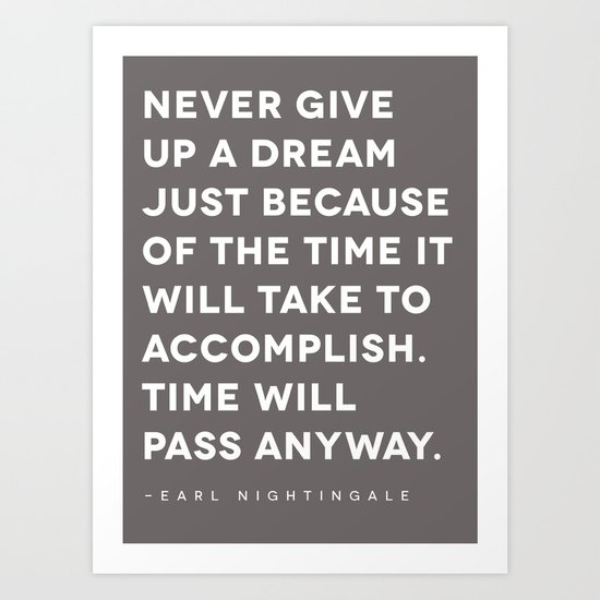 Never give up a dream Art Print