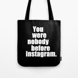 Before Instagram Tote Bag