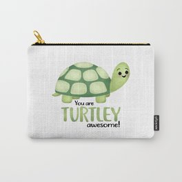 You Are Turtley Awesome! Carry-All Pouch