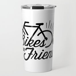 Ride Bikes With Your Friends Travel Mug