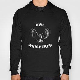Funny Owl Whisperer Hoody