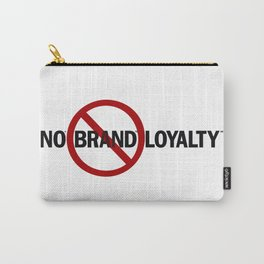 No Brand Loyalty Carry-All Pouch