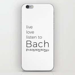 Live, love, listen to Bach iPhone Skin
