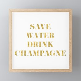 Save Water Drink Champagne Gold Framed Mini Art Print