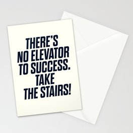 There is no elevator to success, you have to take the stairs, motivational quote, inspiraitonal sen Stationery Cards