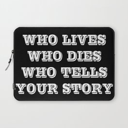 Who Lives Who Dies Laptop Sleeve