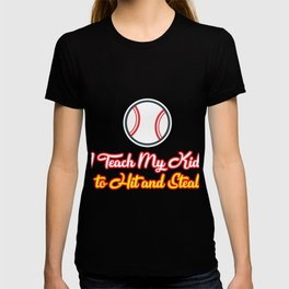Teach Kids Hit and Steal Baseball Funny Mom T-shirt