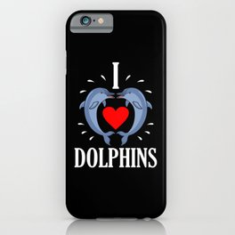 I Love Dolphins very much Sea Creature Animal Love iPhone Case