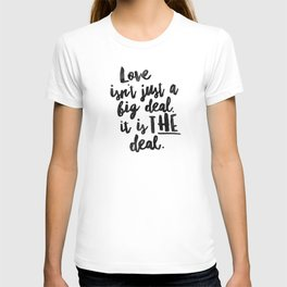 Love is the deal T-shirt