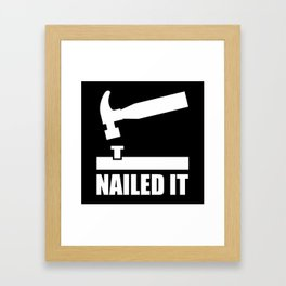Nailed It Framed Art Print