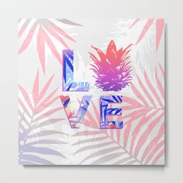 Love Pineapple Typography Tropical Boho Summer Vibes Metal Print