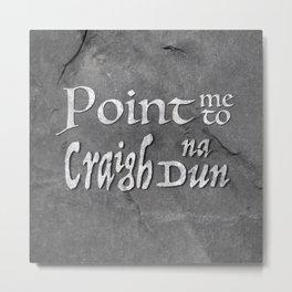Point me to Craigh na Dun Metal Print