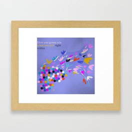 get your mind right and everything follows. Framed Art Print