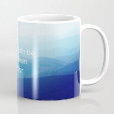 Let your faith be bigger than your fear. Mug