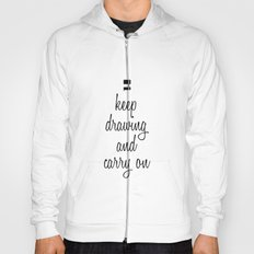 Keep drawing and carry on Hoody
