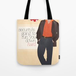 """""""Security is going to run you down hard."""" Tote Bag"""