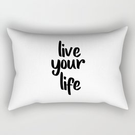 Live Your Life, Home Decor, Inspirational Quote, Motivational Quote, Typography Art Rectangular Pillow