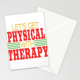 Let's Get Physical with Therapy. Independence With Therapy. Get up, get better, get here! Physic Stationery Cards
