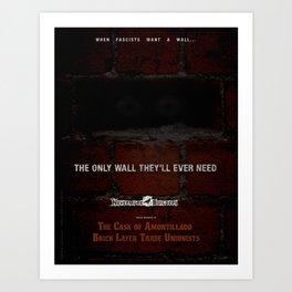 Nevermore Builders: Cask of Amontillado Trump-Wall Advert Art Print