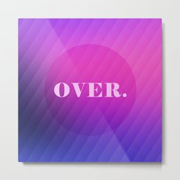 OVER - purple and pink gradient Metal Print