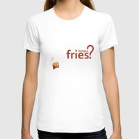 fries T-shirts featuring Wanna Fries? by Berta Merlotte