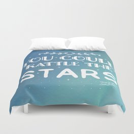 You could rattle the stars Duvet Cover