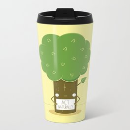 Act Naturally! Metal Travel Mug