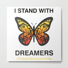I Stand With Dreamers Butterfly Metal Print