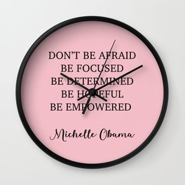 Don't be afraid BE FOCUSED BE DETERMINED BE HOPEFUL BE EMPOWERED Wall Clock