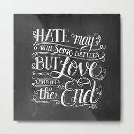 Love Wins In the End Chalkboard Metal Print
