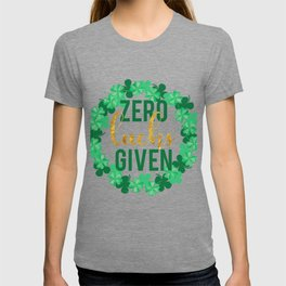 FUNNY ST. PATRICK'S DAY product PRETTY NO LUCKS GIVEN CLOVER T-shirt
