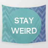 weird Wall Tapestries featuring Stay Weird by C Designz