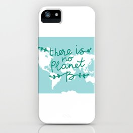 There is No Planet B. World map. White silhouettes of continents on a blue background. Ecology iPhone Case