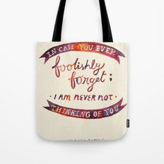 Just In Case You Ever Forget Tote Bag