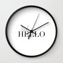why hello,hello beautiful hello gorgeous,gift for him,gift for her,love quote,home decor wall art Wall Clock