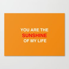 You are the sunshine... Canvas Print