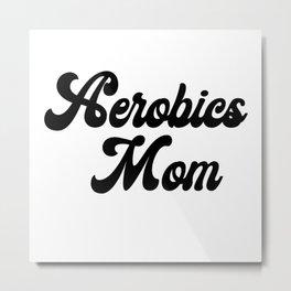 Aerobics Mom Metal Print