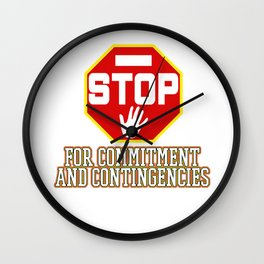 Great Commitment Tshirt Design Committment and contingencies Wall Clock