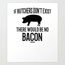 Butcher butcher butcher sausage Occupation Art Print
