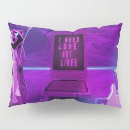 I need Love not Likes Pillow Sham