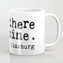 when there are nine. Coffee Mug
