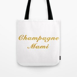 Champagne Mami Tote Bag