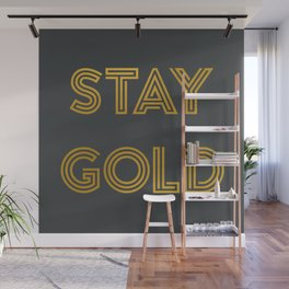 Stay Gold (Gray) Wall Mural
