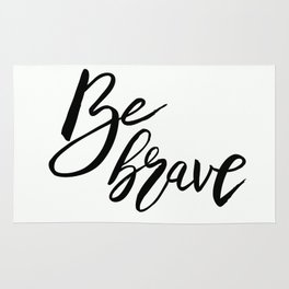 Be Brave, Inspirational Word Art Rug