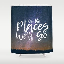 Oh the Places We'll Go Shower Curtain