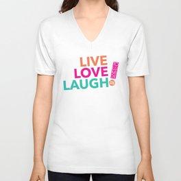 LIVE LOVE  LAUGH! by TolumiDE Unisex V-Neck