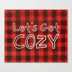 Let's Get COZY Canvas Print
