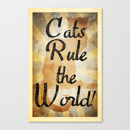 Cats Rule the World Canvas Print