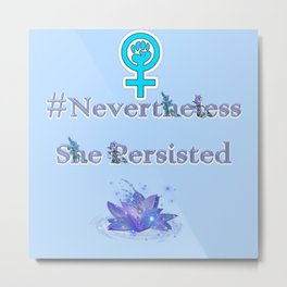 Nevertheless She Persisted - Blue Floral Metal Print