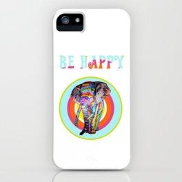 Be happy - rainbowphant iPhone Case
